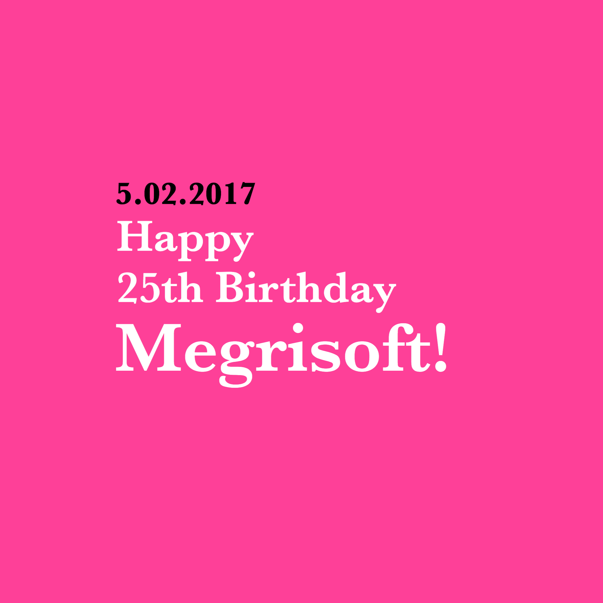 Megrisoft's 25th Birthday