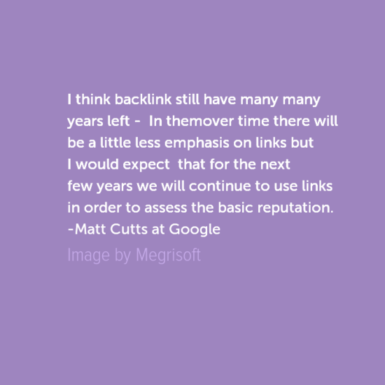 Links Will Still Be Important Factor Of Google Algorithm in Coming Years Matt Cutts