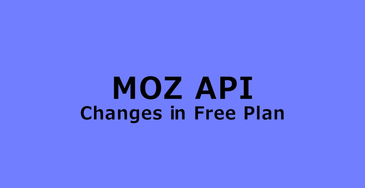 Moz Free API Plan to Hurt Small SEO and Social Tools Agencies