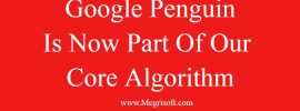 Google Penguin Is Now Part Of Our Core Algorithm